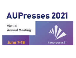 Tips for Publishers from AUPresses 2021: Forging on and Widening our Audience